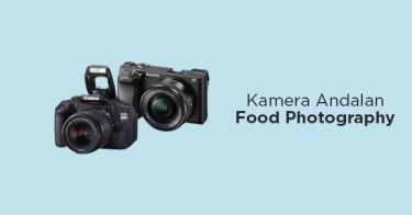 Kamera Andalan Food Photography