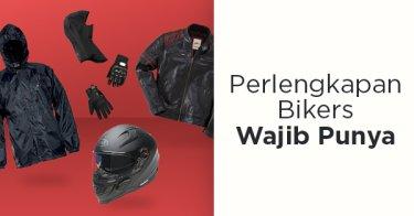 Perlengkapan Bikers Wajib Punya