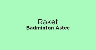 Raket Badminton Astec
