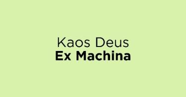 Kaos Deus Ex Machina