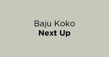 Baju Koko Next Up