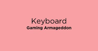 Keyboard Gaming Armageddon