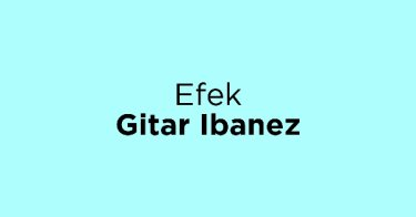 Efek Gitar Ibanez