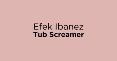 Efek Ibanez Tub Screamer