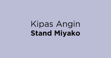 Kipas Angin Stand Miyako