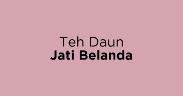 Teh Daun Jati Belanda