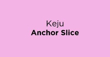 Keju Anchor Slice
