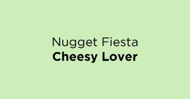 Nugget Fiesta Cheesy Lover