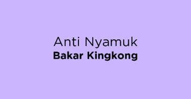 Anti Nyamuk Bakar Kingkong