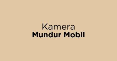 Kamera Mundur Mobil