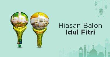 Hiasan Balon Idul Fitri
