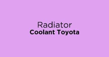 Radiator Coolant Toyota