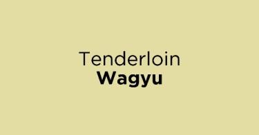 Tenderloin Wagyu