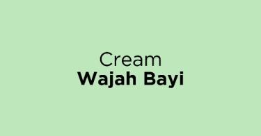 Cream Wajah Bayi