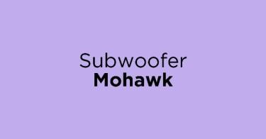 Subwoofer Mohawk