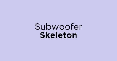 Subwoofer Skeleton