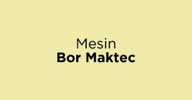 Mesin Bor Maktec