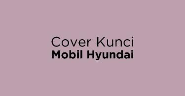 Cover Kunci Mobil Hyundai