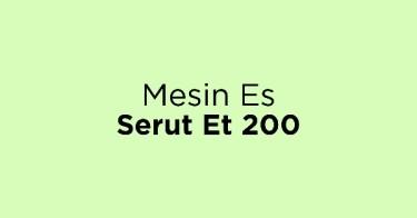 Mesin Es Serut Et 200