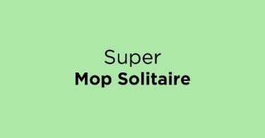 Super Mop Solitaire