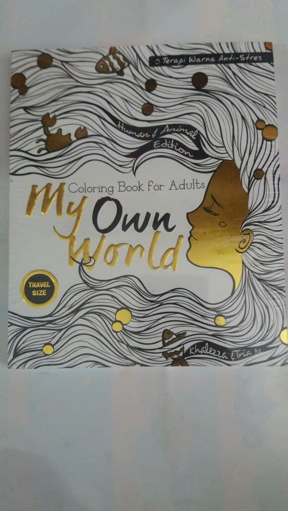 COLORING BOOK FOR ADULTS MY OWN WORLD TERAPI WARNA ANTI STRES